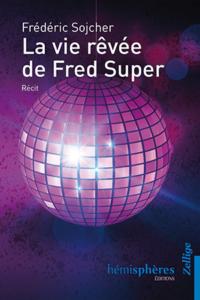 La vie revee de Fred Super JewPop