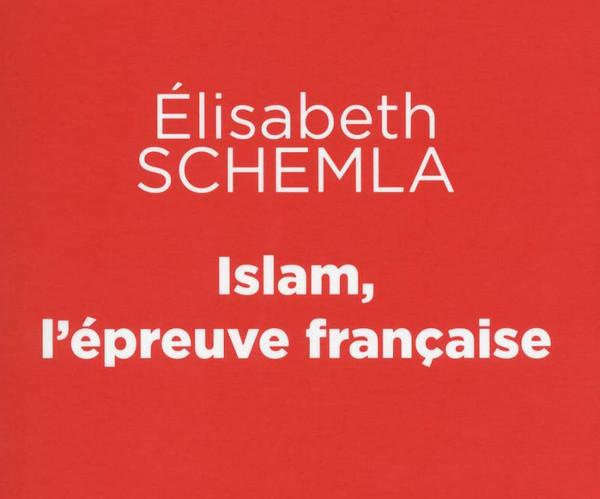 """Couverture du livre """"Islam, l'épreuve française"""" d'Elisabeth Schemla Jewpop"""