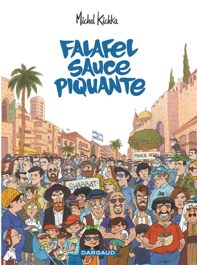 Falafel sauce piquante Dargaud Michel Kichka Jewpop