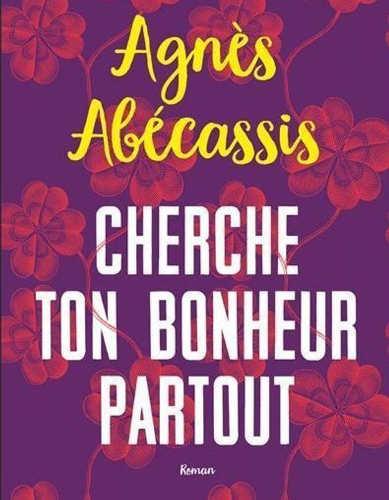 Couverture du livre Cherche ton bonheur partout d'Agnès Abécassis Jewpop