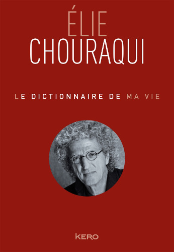 Couverture du livre d'Elie Chouraqui Dictionnaire de ma vie Jewpop
