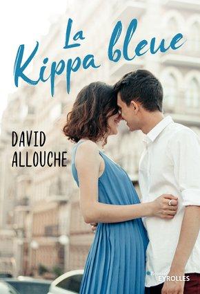 Couverture du livre La kippa bleue de David Allouche Jewpop