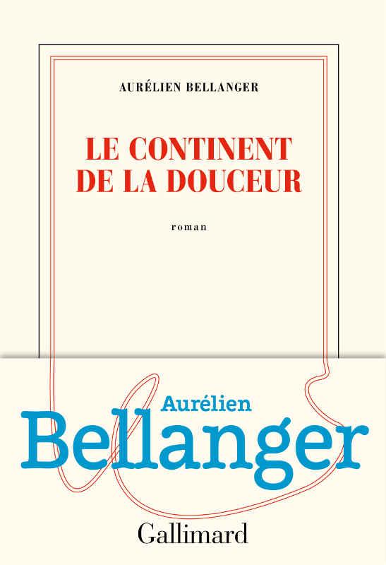 Couverture du roman d'Aurélien Bellanger Le Continent de la douceur Jewpop