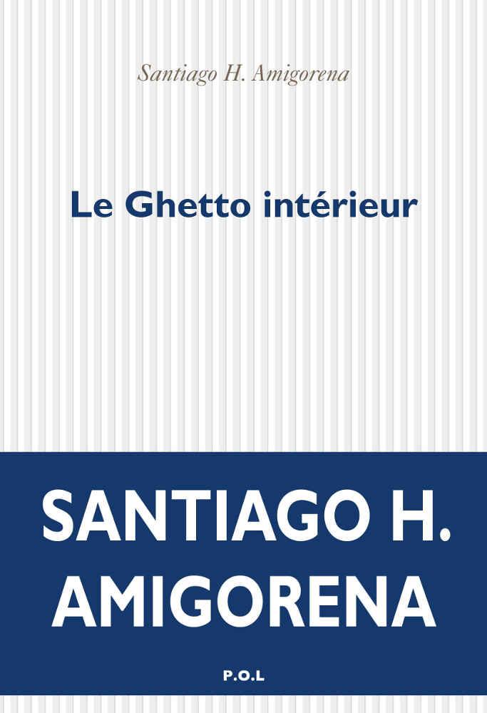 Couverture du livre Le ghetto intérieur Amigorena Jewpop