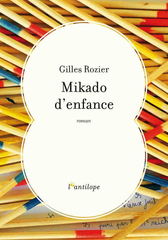 Couverture du livre Mikado d'enfance de Gilles Rozier Jewpop