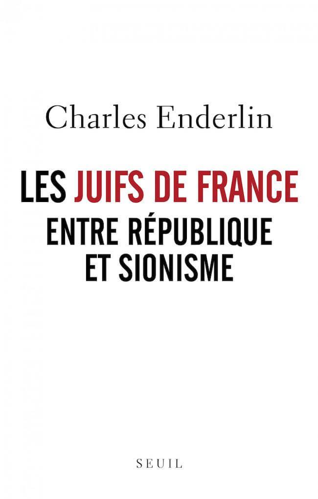 Couverture du livre de Charles Enderlin Les Juifs de France entre république et sionisme Jewpop